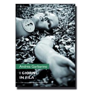 I giorni in fila - Andrea Garbarino - Libro