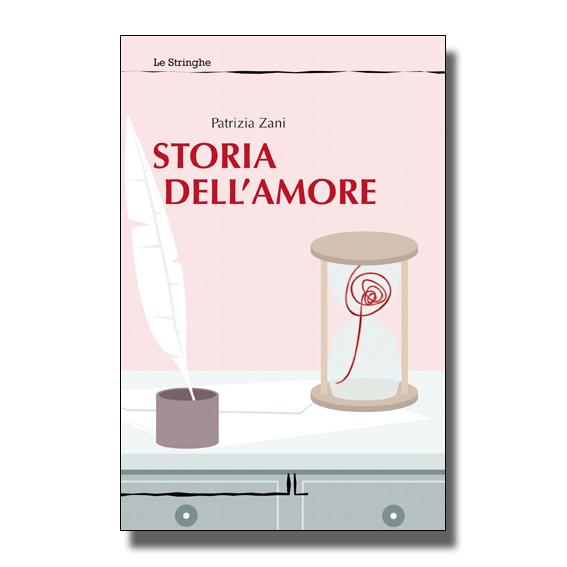 Storia dell'amore - Patrizia Zani - Libro
