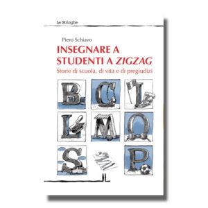 Insegnare a studenti a zigzag - Piero Schiavo - Libro