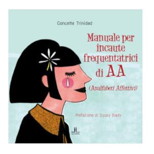 Manuale per incaute frequentatrici di AA (Analfabeti Anonimi)